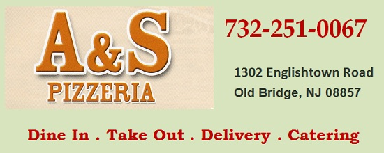 A & S Pizza in Old Bridge - Eat in . Take Out . Delivery . Catering: 732-251-0067; 1302 Englishtown Road, Old Bridge, NJ 08857; Serving Old Bridge, Spotswood areas